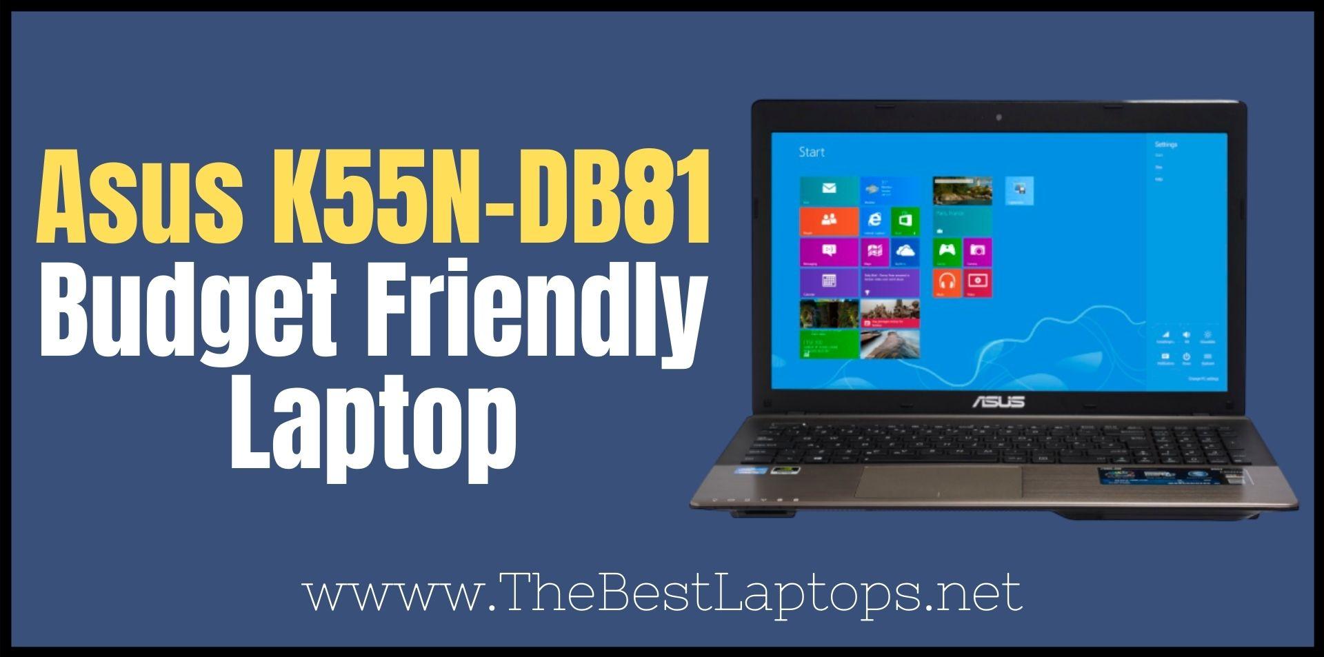 Asus K55N-DB81 Budget Friendly Laptop