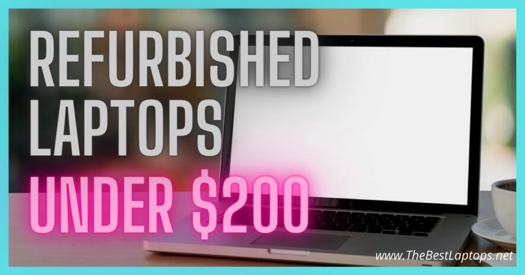 Best Refurbished Laptops Under 200