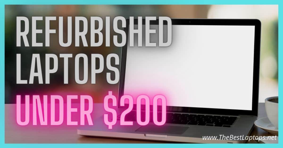 best refurbished laptop under 200