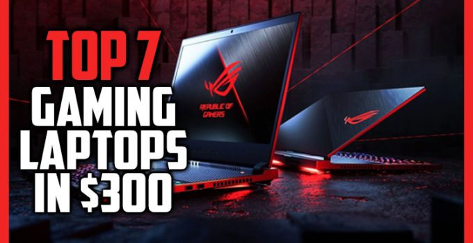 Best Gaming Laptop Under 300