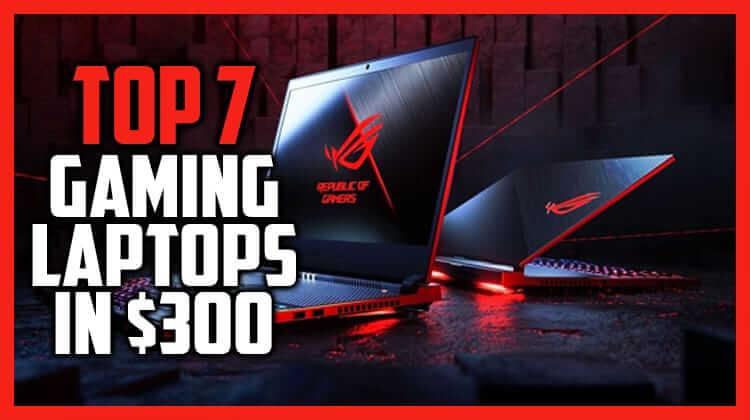 gaming laptop 300 dollar
